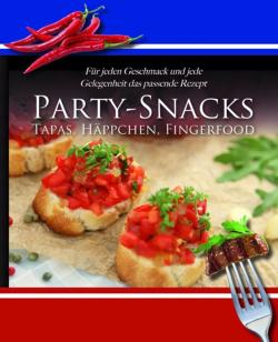 Home Cooking: Party-Snacks, Tapas, H�ppchen, ...
