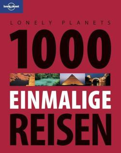 Lonely Planet Reisebildband 1000 einmalige ...