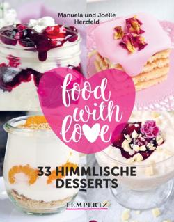 food with love - 33 himmlische Desserts