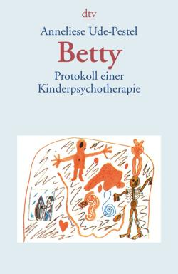 Betty. Protokoll einer Kinderpsychotherapie