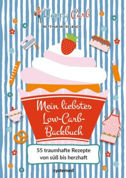 Happy Carb: Mein liebstes Low-Carb-Backbuch