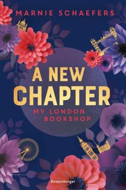 A New Chapter. My London Bookshop - My-London-Series, Band 1