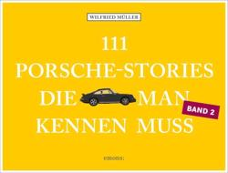 111 Porsche-Stories, die man kennen muss, Band 2