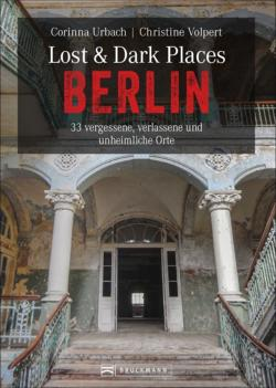 Lost & Dark Places Berlin