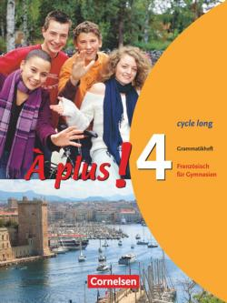 À plus! Ausgabe 2004. Band 4 (cycle long). Grammatikheft