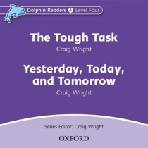 Dolphin Readers: Level 4: The Tough Task & Yesterday, Today and Tomorrow Audio CD