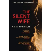 The Silent Wife: The gripping bestselling novel of betrayal, revenge and murder.