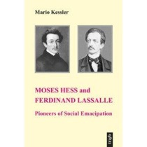 Moses Hess and Ferdinand Lassalle: Pioneers of Social Emancipation