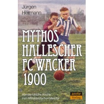 Mythos Hallerscher FC Wacker 1900