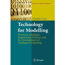 Technology for Modelling: Electrical Analogies, Engineering Practice, and the Development of Analogue Computing