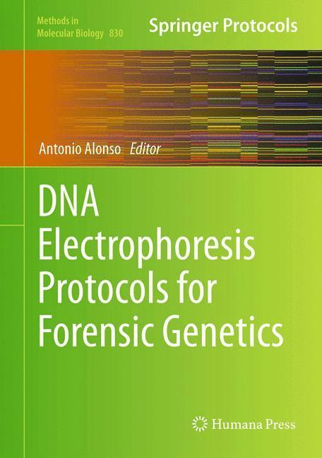 DNA Electrophoresis Protocols for Forensic Genetics PORTOFREI