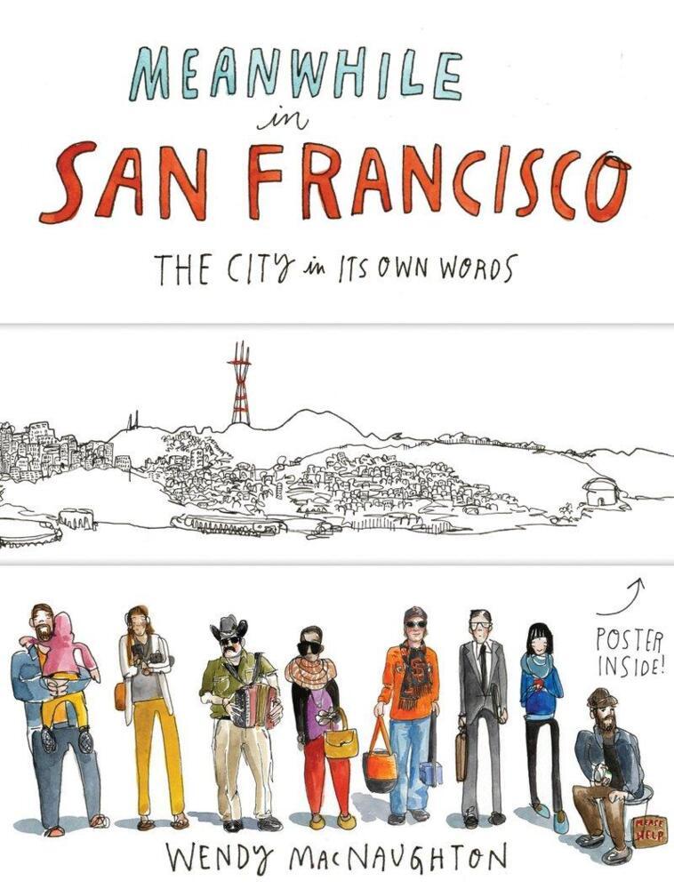 Meanwhile, in San Francisco - Wendy MacNaughton PORTOFREI