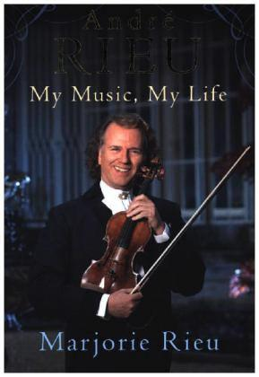 Andre Rieu: My Music, My ...