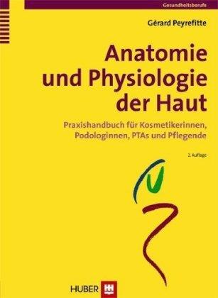 Anatomie und Physiologie der Haut für Kosmetikerinnen - Strukturen ...