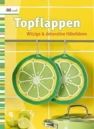 Topflappen Witzige Dekorative Häkelideen Von Oz Creativ Verlag