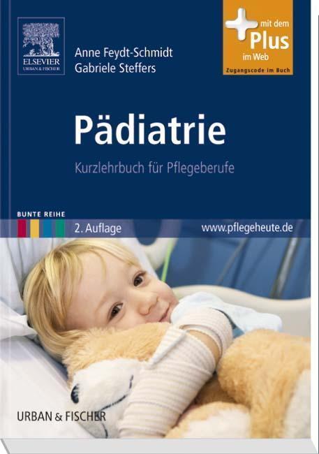 Feydt-Schmidt, A: Pädiatrie - Kurzlehrbuch für Pflegeberufe von ...