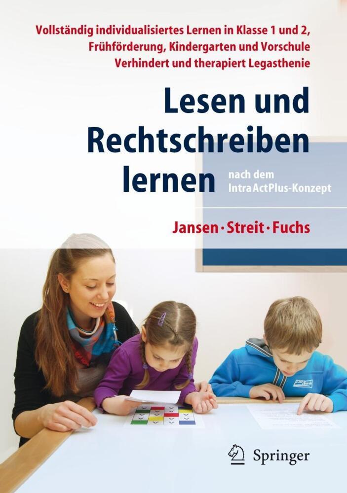 Lesen und Rechtschreiben lernen nach dem IntraActPlus-Konzept ...