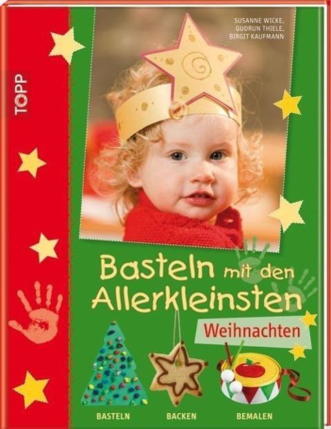 Wicke Basteln Mit Den Allerkleinsten Weihnachten Von Wicke