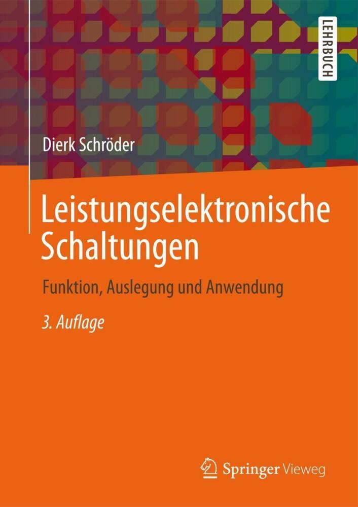 Schröder, D: Leistungselektronische Schaltungen - Funktion ...
