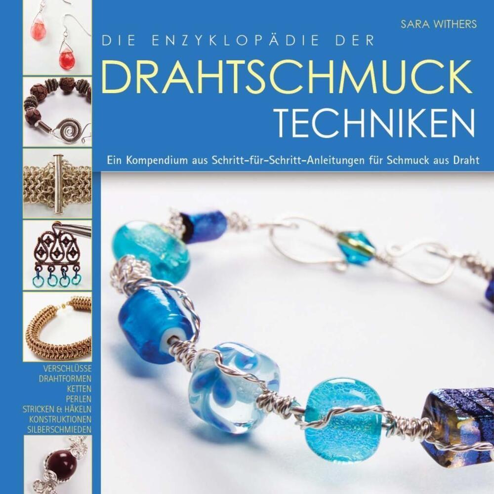 Die Enzyklopädie der Drahtschmuck Techniken - Ein Kompendium aus ...