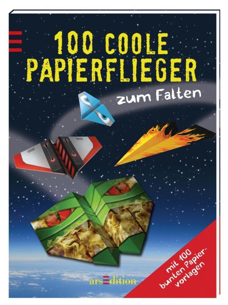 100 Coole Papierflieger Zum Falten Von Ars Edition Buch24 De