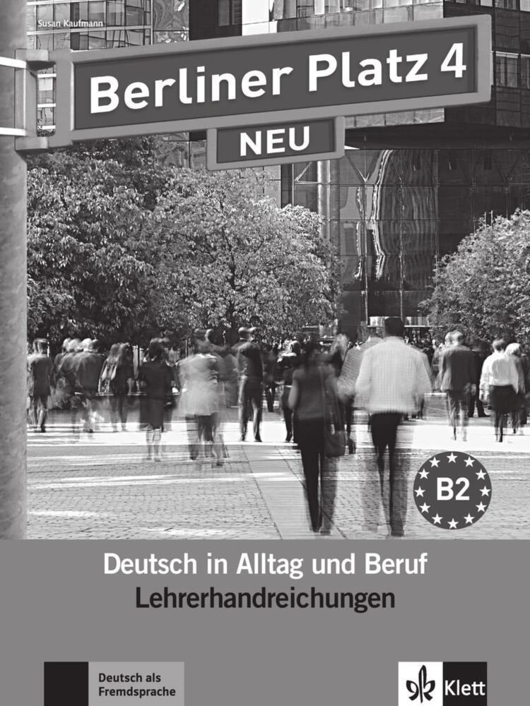 berliner platz 4 neu lehrerhandreichungen deutsch in alltag und beruf von klett sprachen. Black Bedroom Furniture Sets. Home Design Ideas