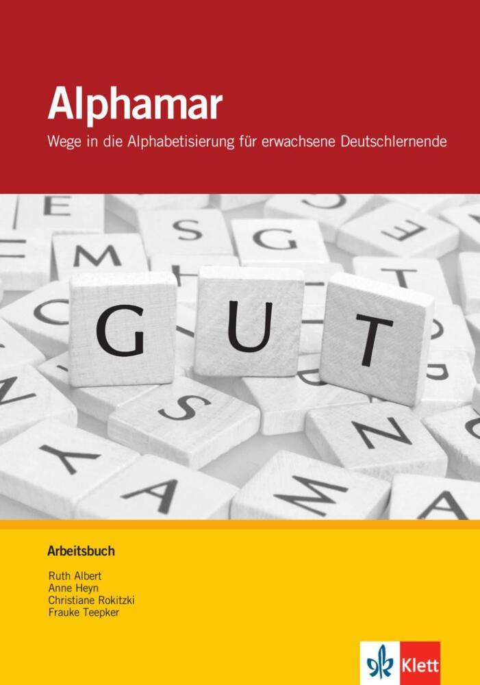 Alphamar. Arbeitsbuch - Wege in die Alphabetisierung für erwachsene ...