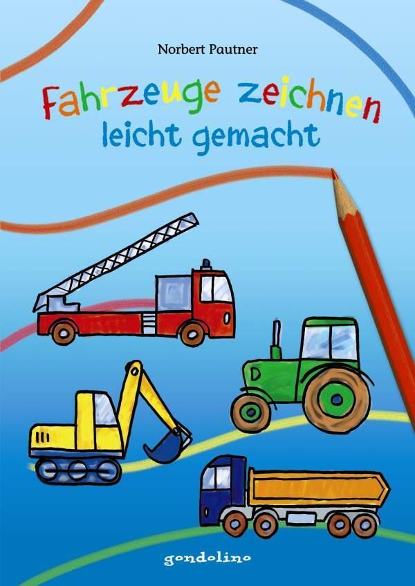 Fahrzeuge Zeichnen Leicht Gemacht Von Pautner Norbert