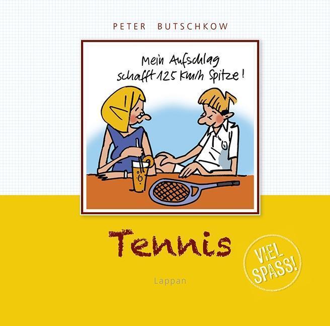 Butschkow, P: Viel Spaß beim Tennis! von Butschkow, Peter