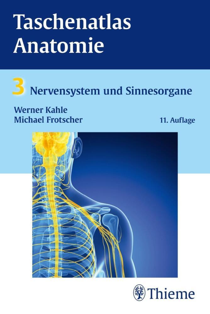 Kahle, W: Taschenatlas Anatomie 3 Nervensystem von Kahle, Werner ...