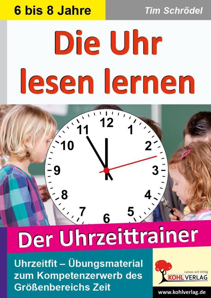 Die Uhr Lesen Lernen Der Uhrzeittrainer Von Schrödel Tim Buch