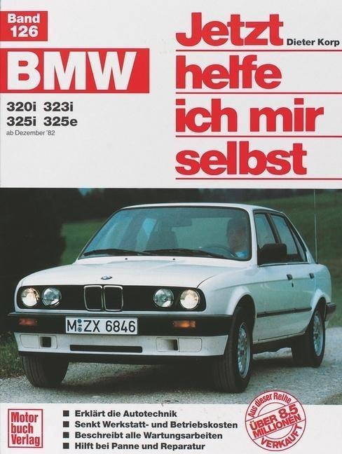 BMW 320i / 323i / 325i / 325e ab Dezember \'82 bis 1990 - Autotechnik ...