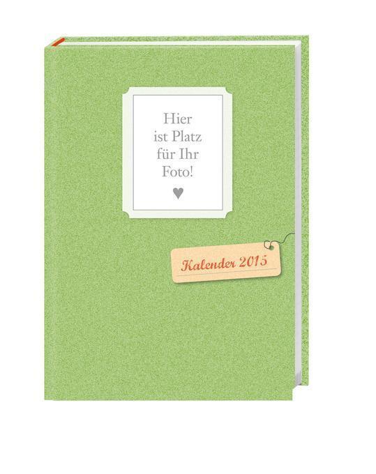 Kalenderbuch mit Cover zum Selbstgestalten A5 2015 von Heye - Buch24.de