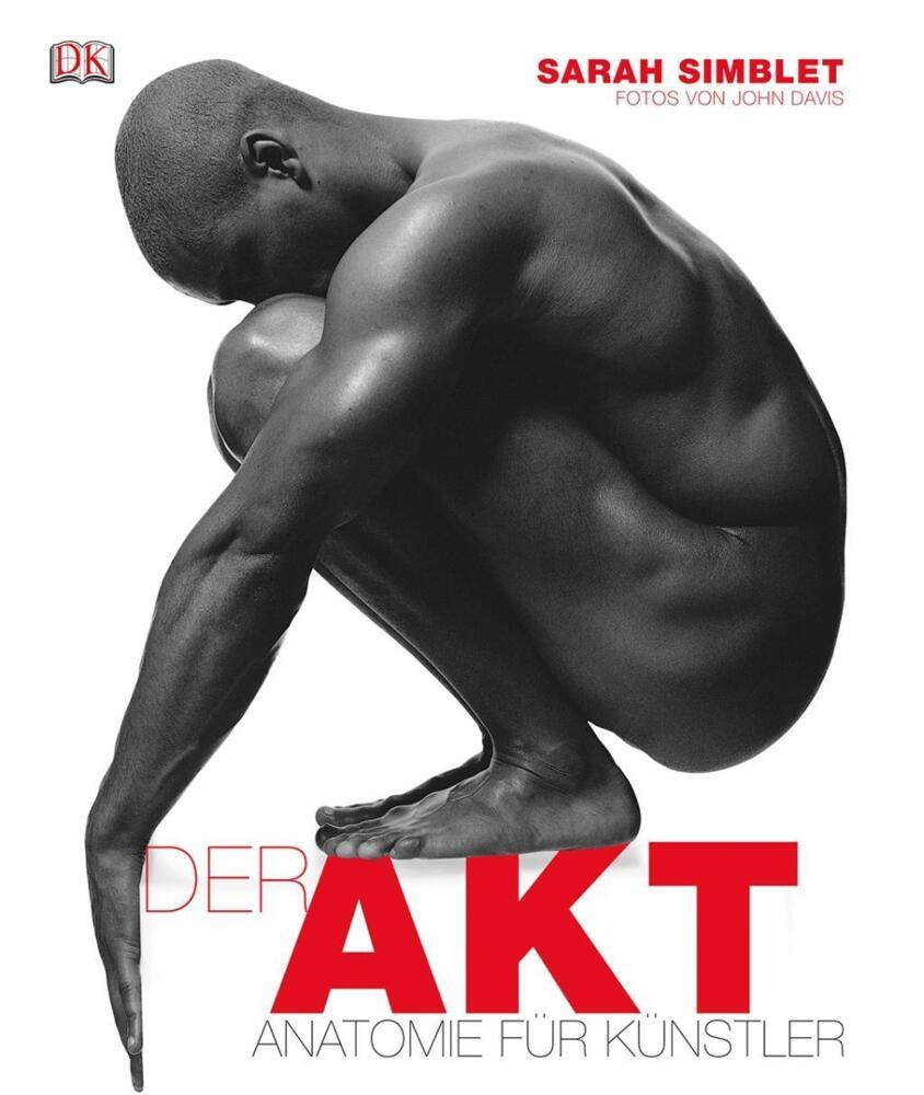 Simblet, S: Akt - Anatomie für Künstler von Simblet, Sarah (Buch ...