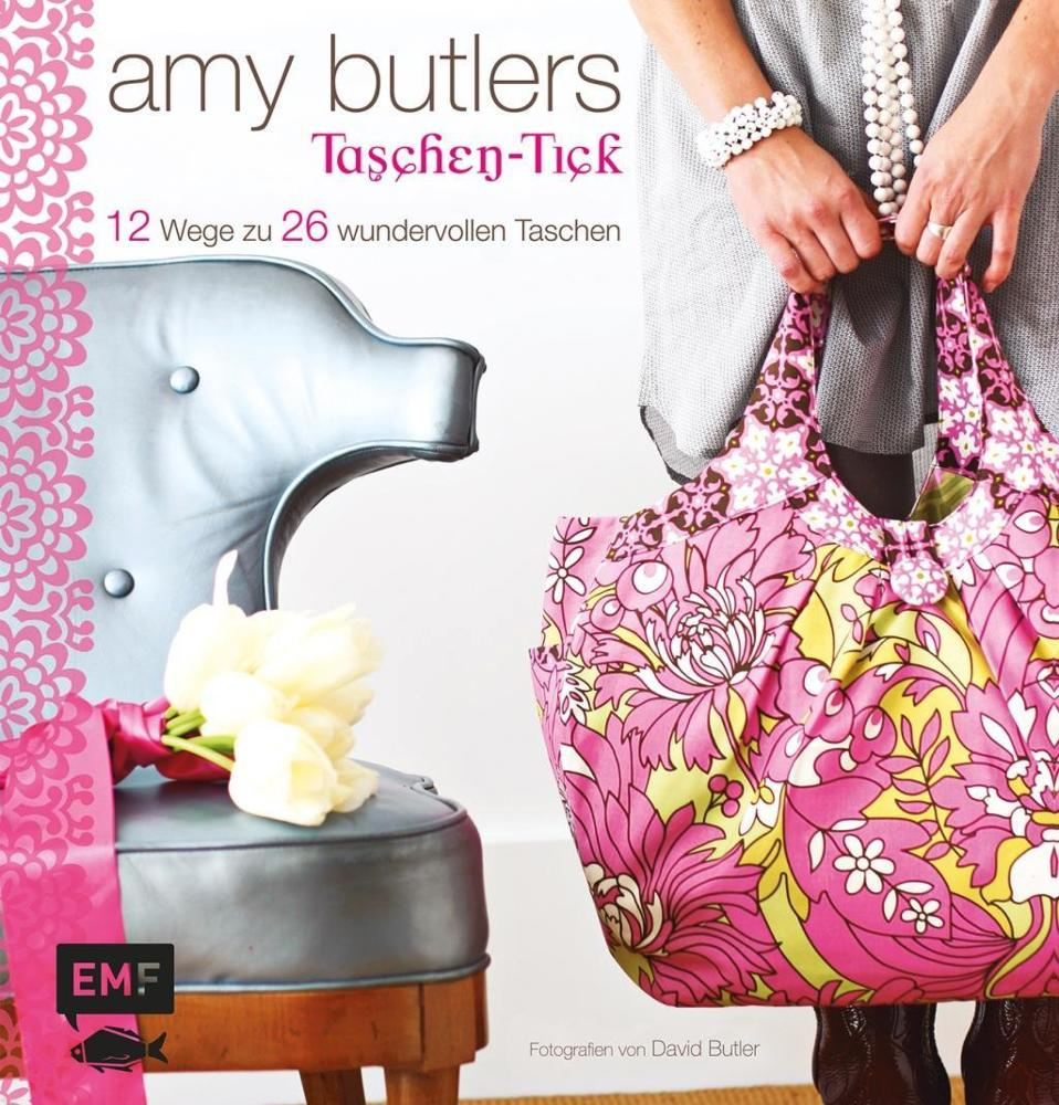 Butler, A: Amy Butlers Taschen-Tick - 12 Wege zu 26 wundervollen ...