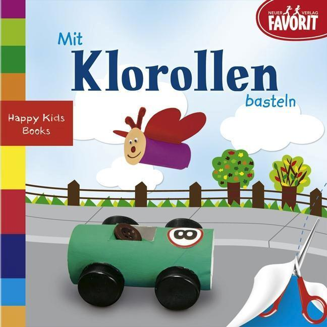 Mit Klorollen Basteln Von Neuer Favorit Verlag Buch24 De