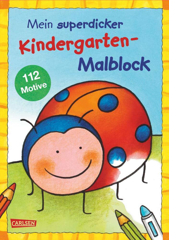 Mein superdicker Kindergarten-Malblock - Über 100 Ausmalbilder für ...
