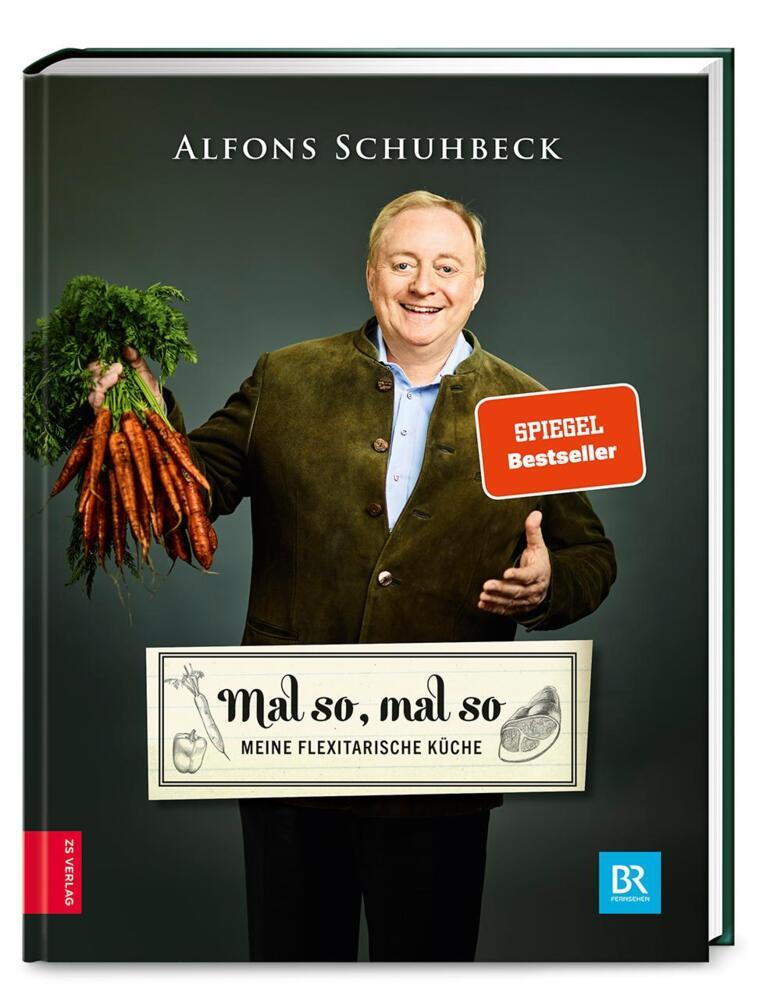 Mal so, mal so - Meine flexitarische Küche von Schuhbeck, Alfons ...