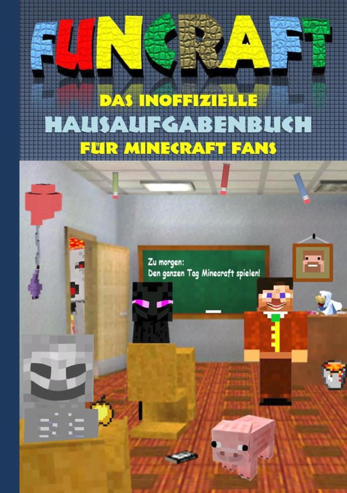 Funcraft Das Inoffizielle Hausaufgabenbuch Für Minecraft Fans - Minecraft pixel spiele