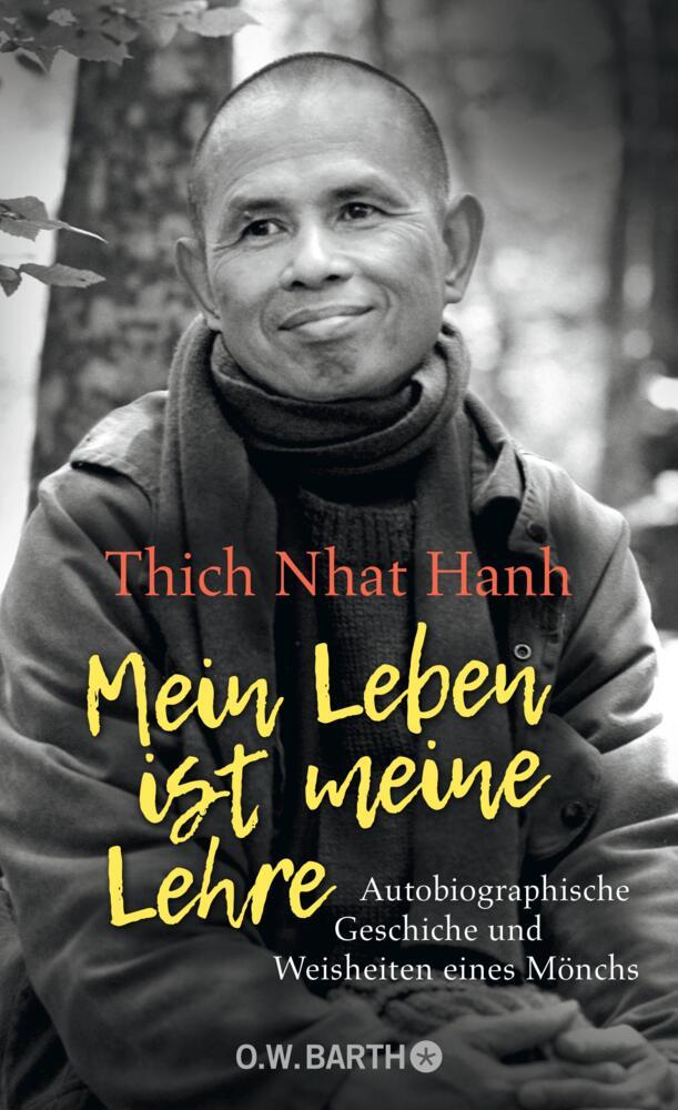 Mein Leben Ist Meine Lehre Von Thich Nhat Hanh Buch Buch24 De