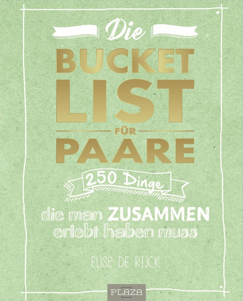 Die Bucket List Für Paare Von De Rijck Elise Buch Buch24 De