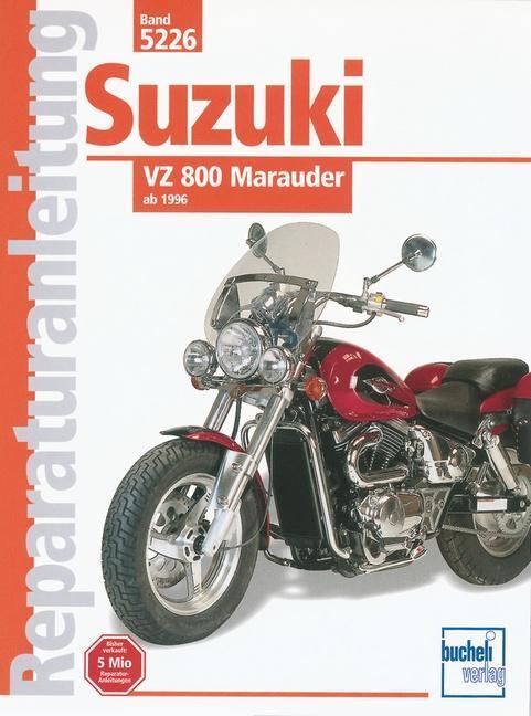 Suzuki VZ 800 Marauder ab 1996 - Reprint der 1. Auflage 2000 von ...