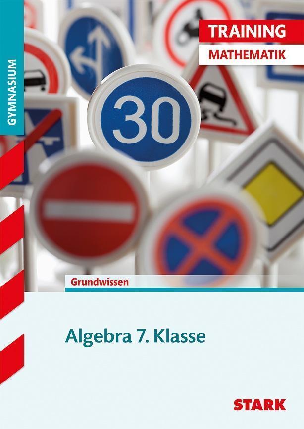 Training Grundwissen Mathematik. Algebra. 7. Klasse - Für G8 in ...