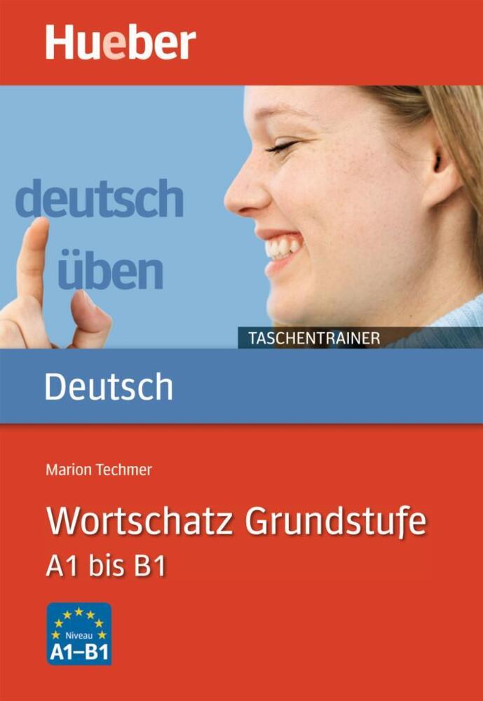 Deutsch üben Taschentrainer Wortschatz Grundstufe A1 Bis B1 Von