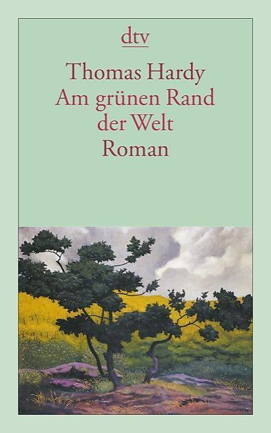Thomas Hardy Am Grünen Rand Der Welt