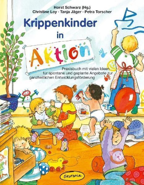 Loy C Krippenkinder In Aktion Von Loy Christine Jäger