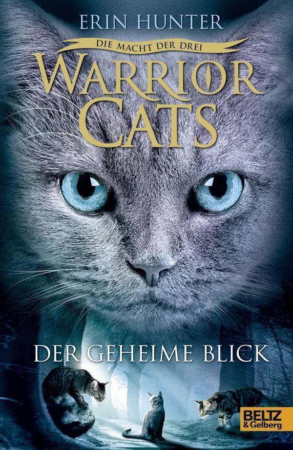 Warrior-Cats-03-Folge-1-Die-Macht-der-drei-Der-geheime-Blick-von-Erin-Hunter