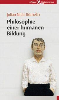 Philosophie-einer-humanen-Bildung-Julian-Nida-Ruemelin-9783896840967