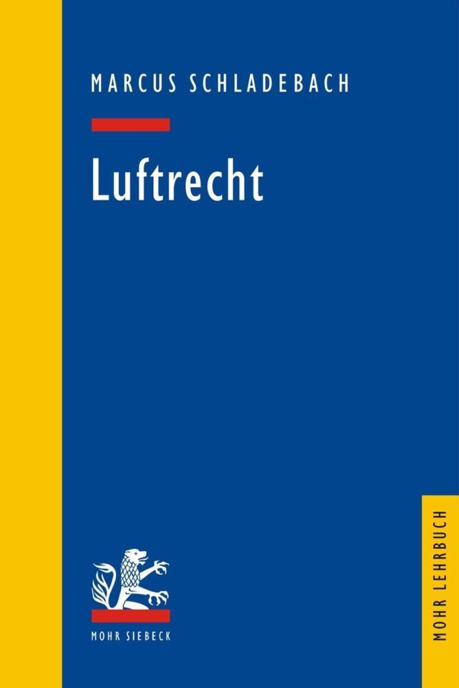 Luftrecht - Marcus Schladebach - 9783161492624 PORTOFREI